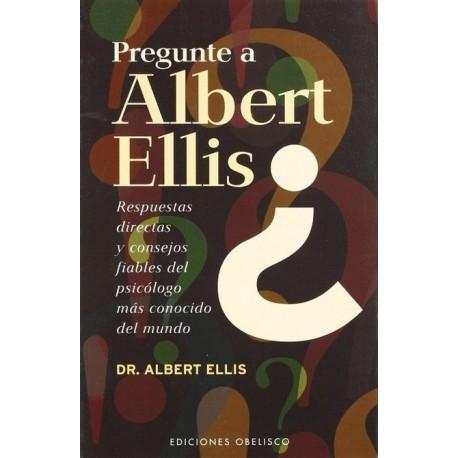 PREGUNTE A ALBERT ELLIS
