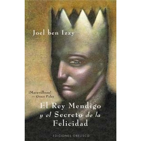 REY MENDIGO Y EL SECRETO DE LA FELICIDAD