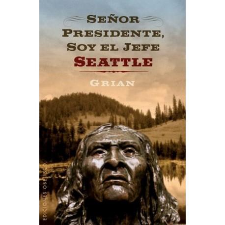 SEÑOR PRESIDENTE SOY EL JEFE SEATTLE
