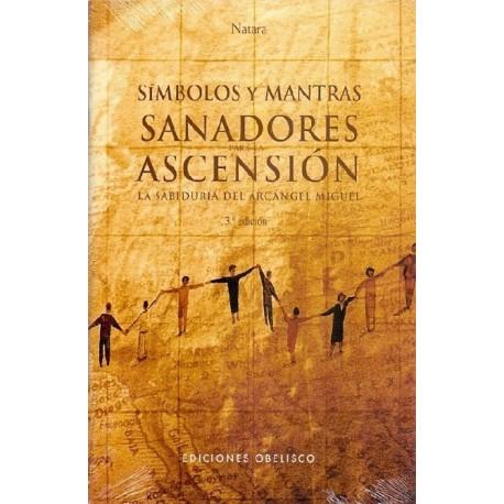 SIMBOLOS Y MANTRAS SANADORES PARA LA ASCENCION. La Sabiduría del Arcángel Miguel