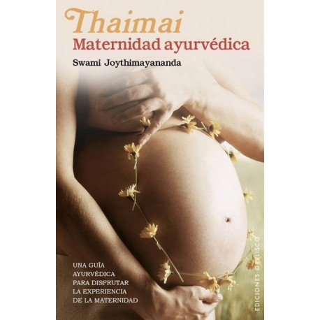 THAIMAI : MATERNIDAD AYURVEDICA