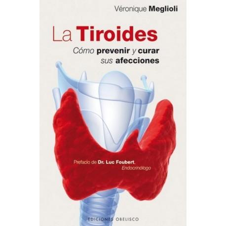 TIROIDES LA. Como prevenir y curar sus afecciones