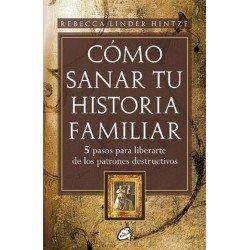 COMO SANAR TU HISTORIA FAMILIAR
