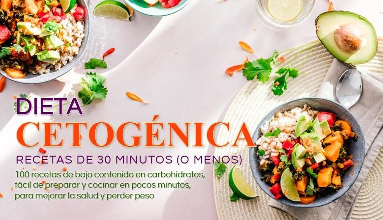 DIETA CETOGÉNICA, RECETAS DE 30 MINUTOS (O MENOS)